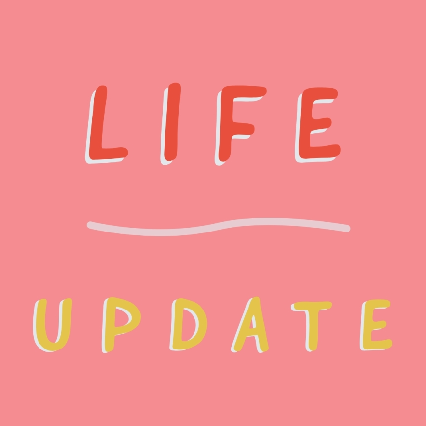 Life Update.